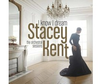 Stacey Kent -I Know I Dream = Orchestral Sessions =