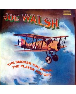 Joe Walsh The Smoker You Drink, the Player You Get