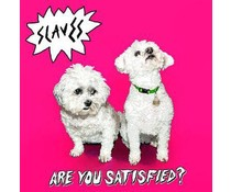 Slaves, the Are You Satisfied