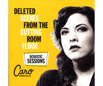 Caro Emerald Deleted Scenes From the Cutting Room Floor  (Acoustic Sessions)