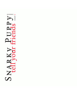 Snarky Puppy Tell Your Friends =Remixed & Remastered  =2LP=