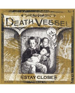 Death Vessel Stay Close
