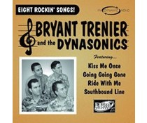 Bryant Trenier/Dynasonics Eight Rockin Songs