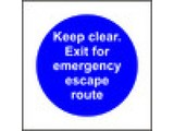 Keep clear. Exit for emergency escape route