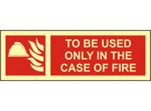 To be used only in the case of fire