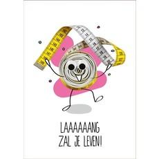 Verjaardagskaart 'Laaaang Zul Je Leven!'