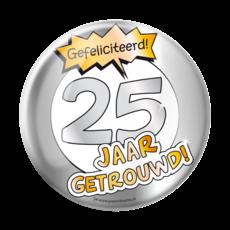 Button 25 Jaar Getrouwd Jubileum Zilver XL