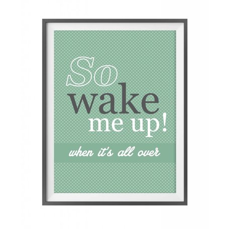 Poster 'So wake me up!'