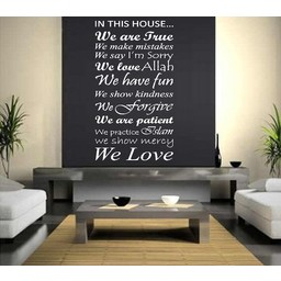 In this house we are true, we make mistakes, we say I'm sorry, we love Allah. Muursticker