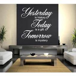 Yesterday is history, today is a gift, tomorrow is mystery muursticker