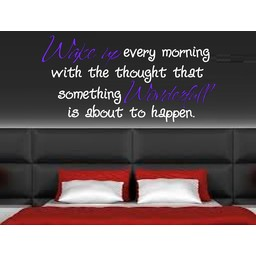 Wake up every morning with the thought that someting wonderfull is going to happen. 2 kleurige muursticker