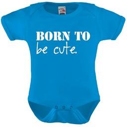 Born to be cute. Rompertje in div kleuren en maat 56 t/m 92.