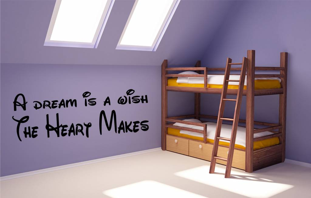 A dream is a wish the heart makes. Muursticker