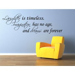 Laugther is timeless. Imagination has no age, and dreams are forever. Muursticker / Interieursticker