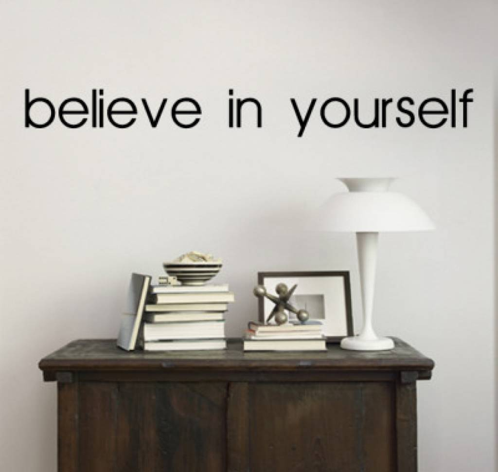 Believe in yourself. Muursticker / Interieursticker