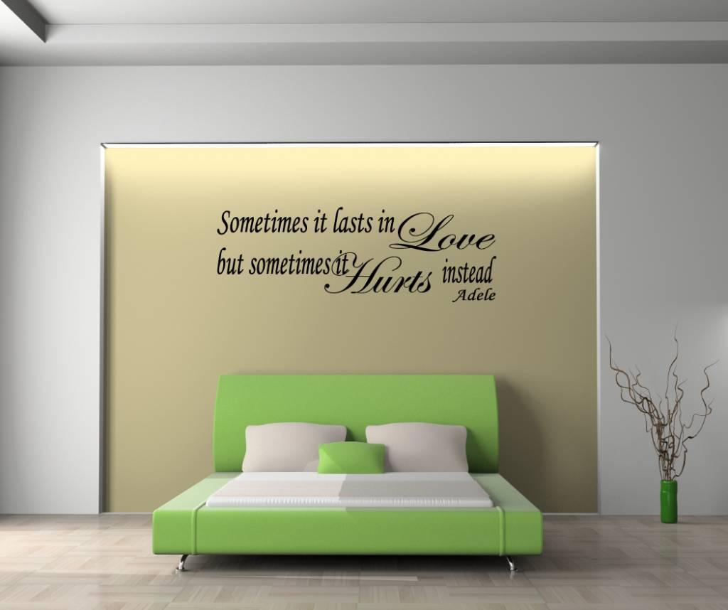 Adele, Sometimes it lasts in love but sometimes it hurts instead. Muursticker / Interieursticker