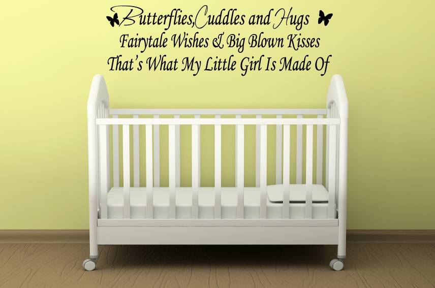 Butterflies, cuddles and hugsfairytale wishes & big blown kisses, that's what my little girl is made of