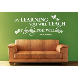 By learning you will teach. By teaching you will learn. Latin Proverb muursticker