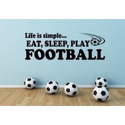 Life is simple, eat, sleep, play football muursticker