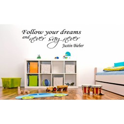 Justin Bieber - Follow your dreams and never say never muursticker