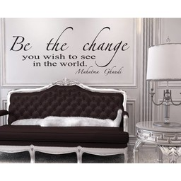 Be The Change you wish to see in the world, Mahatma Ghandi muursticker