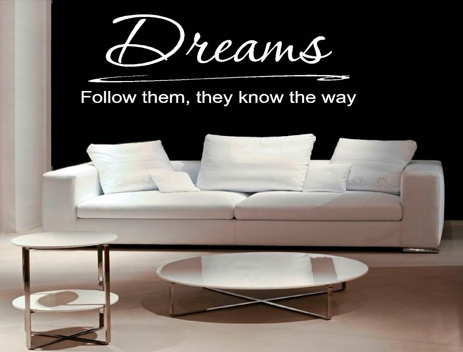 Dreams. Follow them, they know the way muursticker