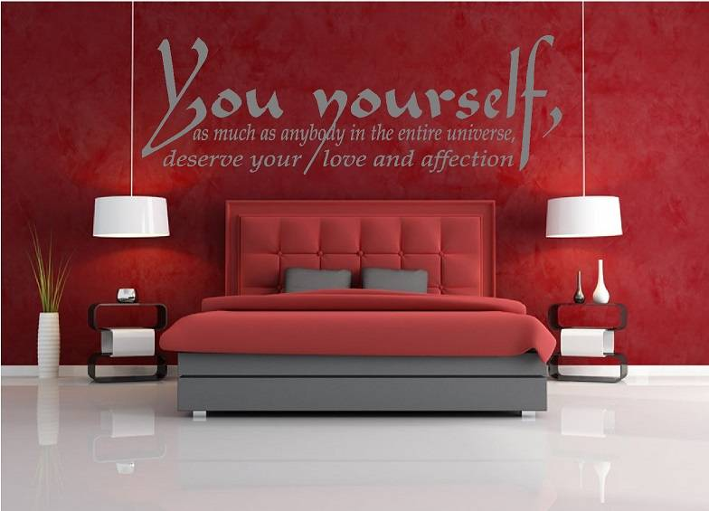 buddha - you yourself, as much as anybody in the entire universe deserve you love and affection