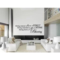having someone to love is family, having somewhere to go is home, having both is a blessing muursticker