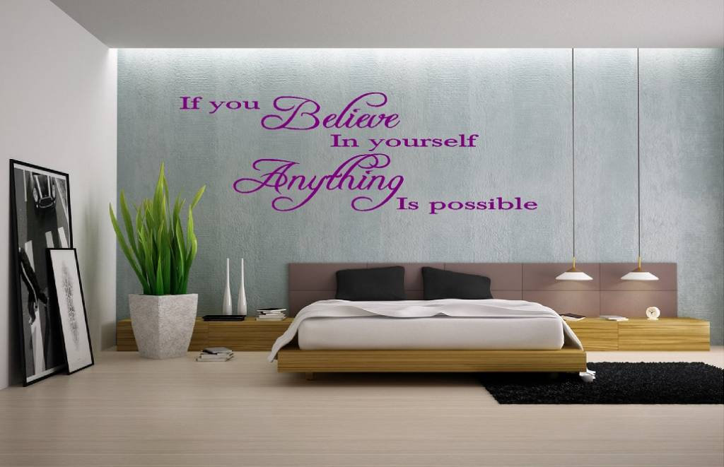 If you believe in yourself, Anything is possible.