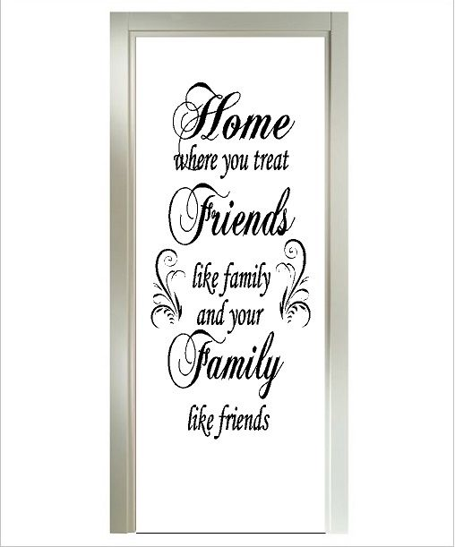 Deursticker Home where you treat friends like family and family like friends.