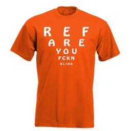 REF are you fckn blind. Keuze uit T-shirt of Polo en div. kleuren. S t/m 8 XL