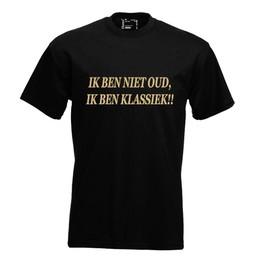 Ík ben niet oud ik ben klassiek!!. Keuze uit T-shirt of Polo en div. kleuren. S t/m 8 XL