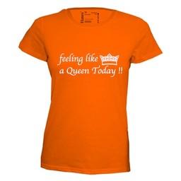 Feeling like a queen today. Dames T-shirt in div. kleuren. XS t/m 4 XL