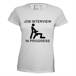 Job intervieuw in progress. Dames T-shirt in div. kleuren. XS t/m 4 XL