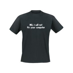 No, I will not fix your computer. Keuze uit T-shirt of Polo en div. kleuren. S t/m 8 XL
