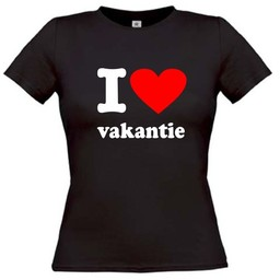 I love vakantie. Dames T-shirt in div. kleuren. XS t/m 4 XL