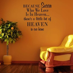 Because JOUWNAAM who we love is in heaven... theres a little bit of heaven in our home muursticker