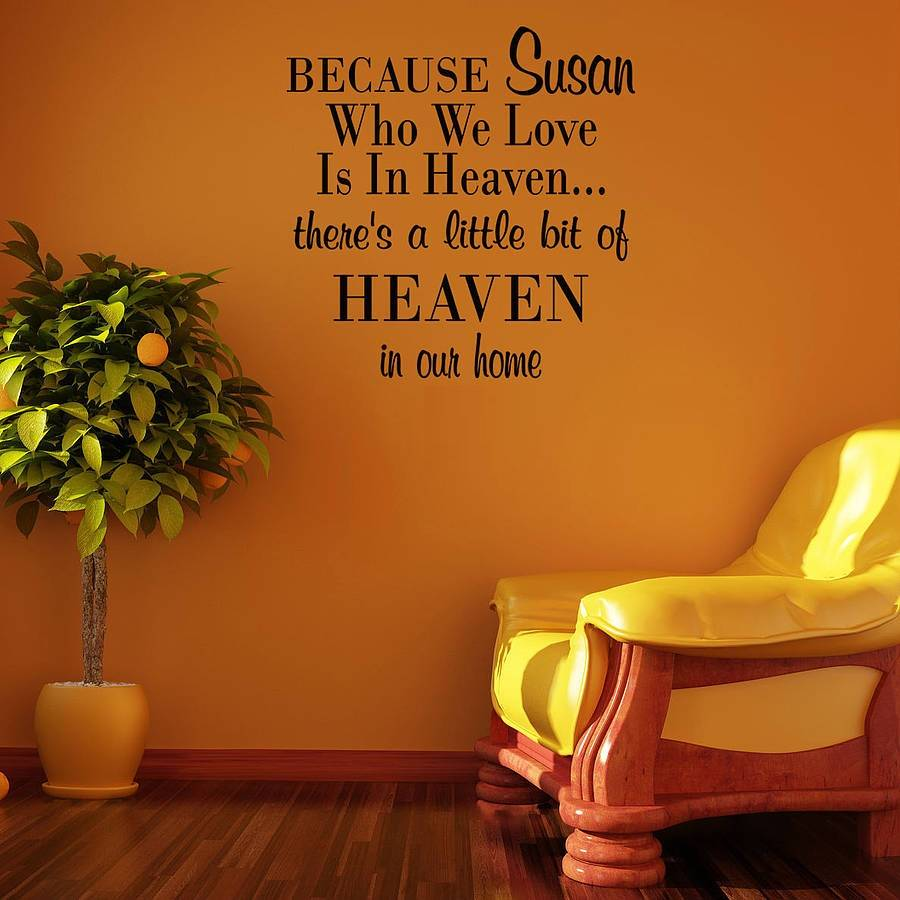 Because JOUWNAAM who we love is in heaven... theres a little bit of heaven in our home