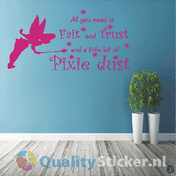 al you need is faith and trust and a little bit of pixie dust
