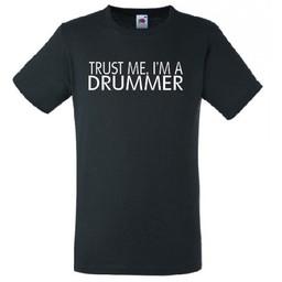 Trust me, Im a drummer T-shirt of Polo en div. kleuren. S t/m 8 XL