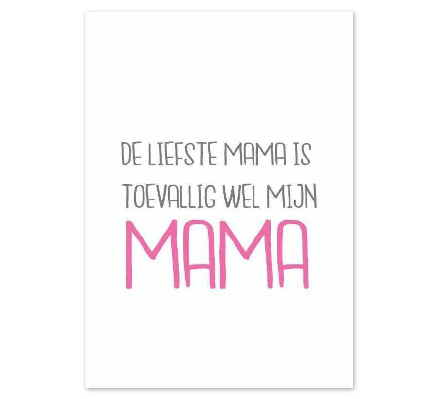 De liefste mama is toevallig wel mijn mama