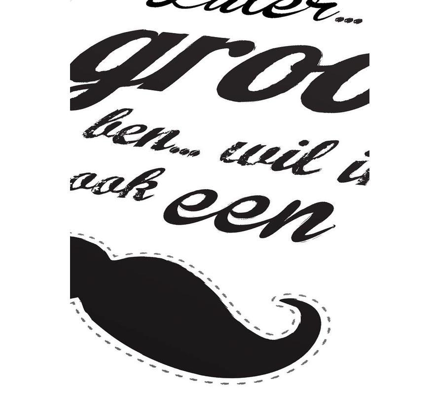 Poster later als ik groot ben wil ik ook een snor