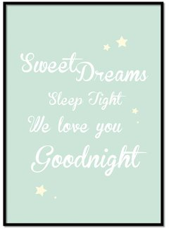 Lievespulletjes Poster Sweet Dreams Sleep Tight We Love You Goodnight mint