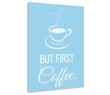 Muurdecoratie keuken: But first - Coffee