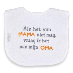 Funnies Tekstslabber Als het van ....Mama/Oma