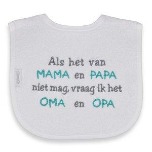 Funnies Tekstslabber Als het van ....Mama/Papa-Oma/Opa
