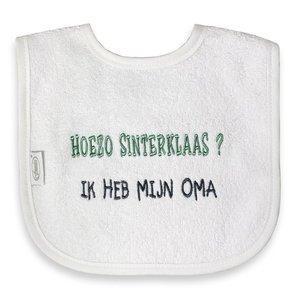 Funnies Tekstslabber - Hoezo Sinterklaas? Ik heb mijn Oma