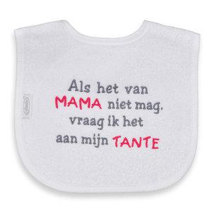 Funnies Tekstslabber Als het van ....Mama/Tante