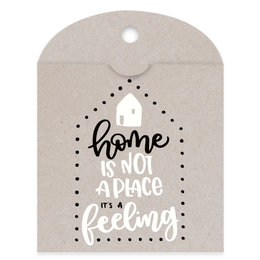 A home is not a place, its a feeling