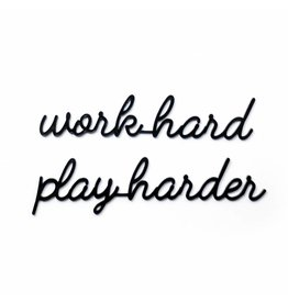 Goegezegd 3D Quote Work Hard Play Harder zwart